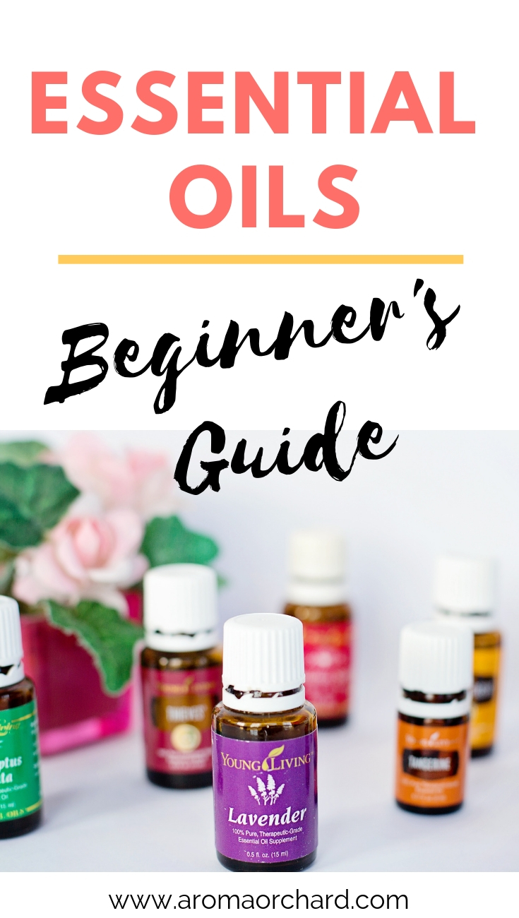 Beginner's Guide to essential oils  Which Oils to use, How & When